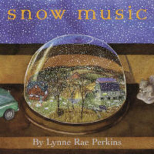 Snow Music - Lynne Rae Perkins - cover