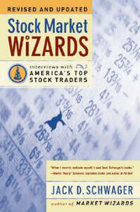 Stock Market Wizards: Interviews with America's Top Stock Traders - J. Schwager - cover