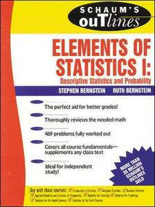Schaum's Outline of Elements of Statistics I: Descriptive Statistics and Probability - Stephen Bernstein,Ruth Bernstein - cover