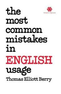 The Most Common Mistakes in English Usage - Thomas Elliot Berry - cover