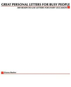 Great Personal Letters for Busy People: 300 Ready-to-use Letters for Every Occasion - Dianna Booher - cover