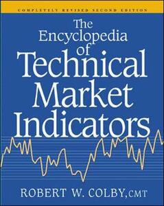 The Encyclopedia Of Technical Market Indicators - Robert W. Colby - cover