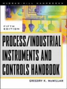 Process/Industrial Instruments and Controls Handbook - Douglas M. Considine,Gregory K. McMillan - cover