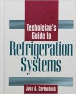 Technician's Guide to Refrigeration Systems - John A. Corinchock - cover