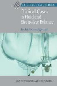 Clinical Cases In Fluid and Electrolyte Balance - Justin Walls,Geoffrey Couser - cover