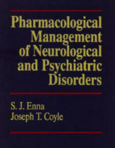 Pharmacological Management of Neurological and Psychiatric Disorders - S. J. Enna,Joe Coyle - cover