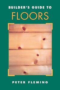 Builder's Guide to Floors - Peter Fleming - cover