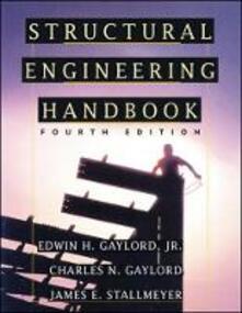 Structural engineering handbook - Edwin H. Gaylord,Charles N. Gaylord - copertina