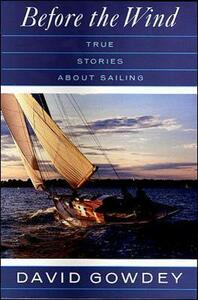 Before the Wind: True Stories About Sailing - David Gowdey - cover