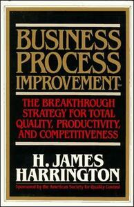 Business Process Improvement: The Breakthrough Strategy for Total Quality, Productivity, and Competitiveness - H. James Harrington - cover