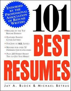 101 Best Resumes: Endorsed by the Professional Association of Resume Writers - Jay A. Block,Michael Betrus - cover