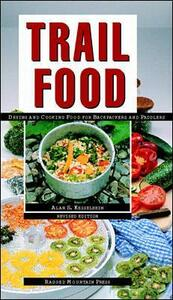 Trail Food: Drying and Cooking Food for Backpacking and Paddling - Alan S. Kesselheim - cover