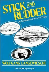 Stick and Rudder: An Explanation of the Art of Flying - Wolfgang Langewiesche - cover