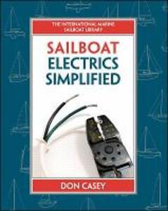 Sailboat Electrical Systems: Improvement, Wiring, and Repair - Don Casey - cover