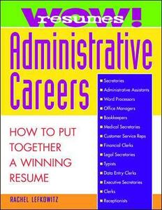 Wow! Resumes for Administrative Careers: How to Put Together A Winning Resume - Rachel Lefkowitz - cover