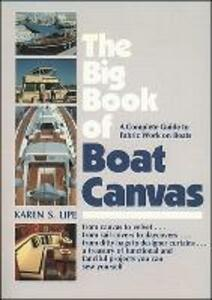 The Big Book of Boat Canvas: A Complete Guide to Fabric Work on Boats - Karen Lipe - cover
