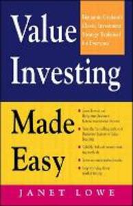 Value Investing Made Easy: Benjamin Graham's Classic Investment Strategy Explained for Everyone - Janet Lowe - cover