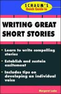 Schaum's Quick Guide to Writing Great Short Stories - Margaret Lucke - cover