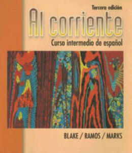 Corriente, Al: Curso Intermedio de Espanol - Martha Alford Marks,Robert Blake,Alicia Ramos - cover