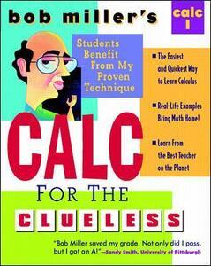Bob Miller's Calc for the Clueless: Calc I - Bob Miller - cover