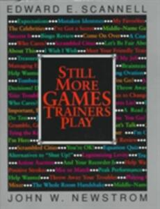 Still More Games Trainers Play - Edward E. Scannell,John W. Newstrom - cover