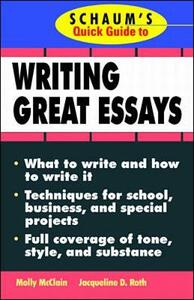 Schaum's Quick Guide to Writing Great Essays - Molly McClain,Jacqueline D. Roth - cover
