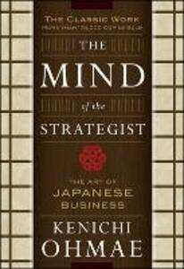 The Mind Of The Strategist: The Art of Japanese Business - Kenichi Ohmae - cover