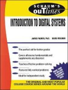 Schaum's Outline of Introduction to Digital Systems - James E. Palmer,David M. Perlman - cover