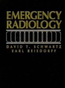 Emergency Radiology - David T. Schwartz,Earl J. Reisdorff - cover