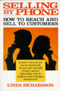 Selling by Phone: How to Reach and Sell to Customers in the Nineties - Linda Richardson - cover