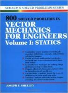 800 Solved Problems Invector Mechanics for Engineers, Vol. I: Statics - Joseph F. Shelley - cover