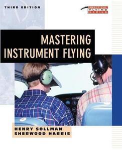 Mastering Instrument Flying - Henry Sollman,Sherwood Harris - cover