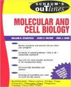 Schaum's Outline of Molecular and Cell Biology - William Stansfield,Raul Cano,Jaime Colome - cover