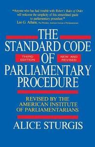 Standard Code of Parliamentary Procedure - Alice F. Sturgis,American Institute of Parliamentarians - cover