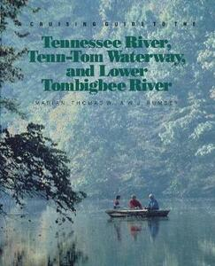 Cruising Guide to the Tennessee River, Tenn-Tom Waterway and Lower Tombigbee River - Marian Rumsey,etc. - cover