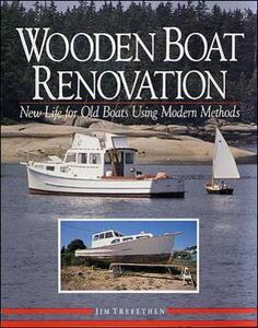 Wooden Boat Renovation: New Life for Old Boats Using Modern Methods - Jim Trefethen - cover