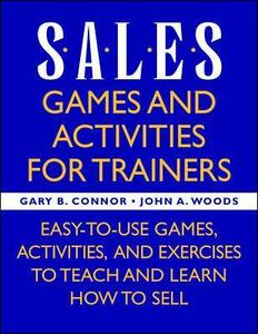 Sales: Games and Activities for Trainers - Gary B. Connor,John A. Woods - cover