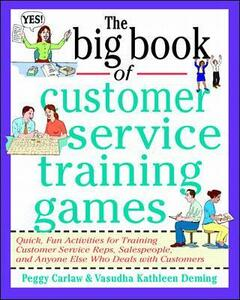The Big Book of Customer Service Training Games - Peggy Carlaw,Vasudha Kathleen Deming - cover