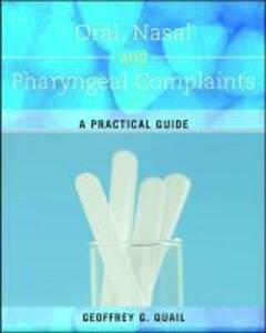 Oral, Nasal and Pharyngeal Complaints - Geoffrey Quail - cover