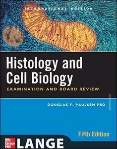 Histology and Cell Biology: Examination and Board Review, Fifth Edition (Int'l Ed) - Douglas F. Paulsen - cover