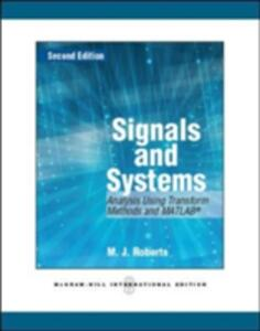Signals and Systems: Analysis of Signals Through Linear Systems - M. J. Roberts - cover