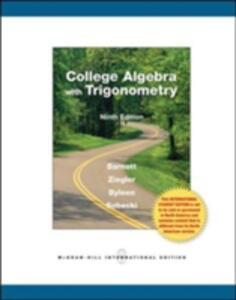 College Algebra with Trigonometry - Raymond Barnett,Michael Ziegler,Karl Byleen - cover