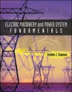 Electric Machinery and Power System Fundamentals - Stephen J. Chapman - cover