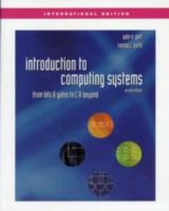 Introduction to Computing Systems: From Bits and Gates to C and Beyond - Yale N. Patt,Sanjay J. Patel - cover