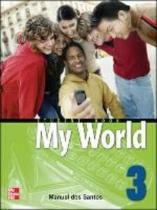 MY WORLD STUDENT BOOK WITH AUDIO CD 3 - Dos Santos - cover
