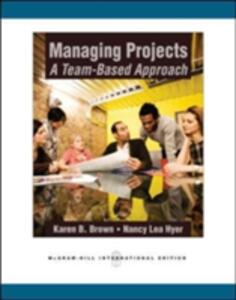 Managing Projects: A Team-Based Approach - Karen Brown,Nancy Lea Hyer - cover