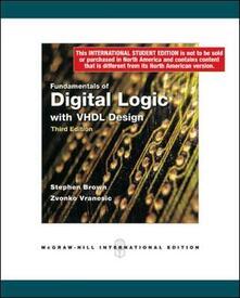 Fundamentals of digital logic with VHDL Design - Stephen Brown,Zvonko G. Vranesic - copertina