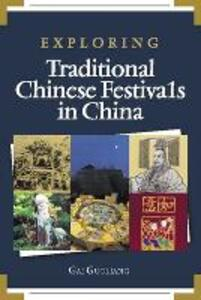 Exploring Traditional Chinese Festival in China - Guoliang Gai - cover