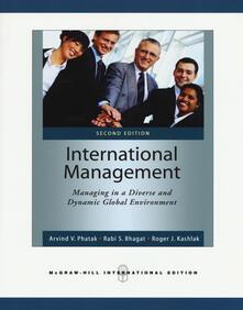 International management: managing in a diverse and dynamic global environment - Arvind V. Phatak,Rabi S. Bhagat,Roger J. Kashlak - copertina