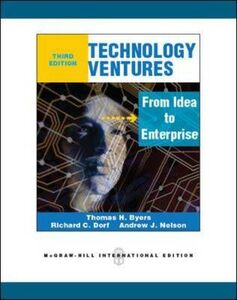 Libro Technology venture: from idea to enterprise Thomas H. Byers , Richard C. Dorf , Andrew J. Nelson